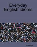 Everyday English Idioms, Ric Phillips