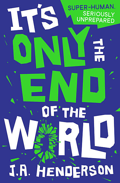 It's Only the End of the World, J.A. Henderson