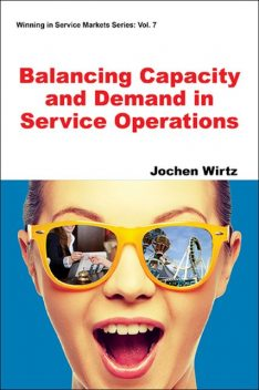 Balancing Capacity and Demand in Service Operations, Jochen Wirtz