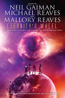 Eternity's Wheel, Neil Gaiman, Michael Reaves, Mallory Reaves