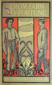 From Farm to Fortune, Horatio Alger Jr.