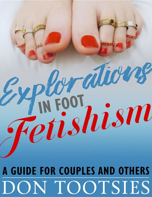 Explorations in Foot Fetishism, Don Tootsies