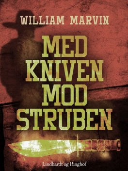 Med kniven mod struben, William Marvin