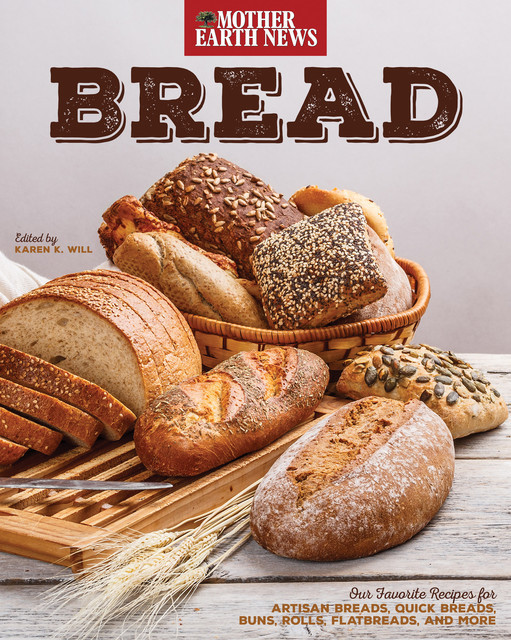 Bread by Mother Earth News, Mother Earth News