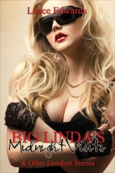 Big Linda's Midnight Visits and Other Femdom Stories, Lance Edwards
