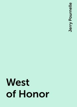 West of Honor, Jerry Pournelle