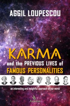 Karma and the Previous Life of Famous Personalities, Aggil Loupescou