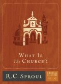 What Is the Church, R.C., Sproul