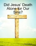 Did Jesus' Death Atone for Our Sins, Donald Werner
