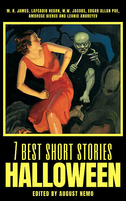7 best short stories – Halloween, Leonid Andreyev, Ambrose Bierce, M.R.James, Lafcadio Hearn, W.W.Jacobs, Edgar Allan Poe, August Nemo