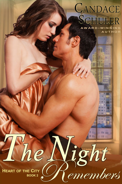 The Night Remembers (The Heart of the City Series, Book 2), Candace Schuler