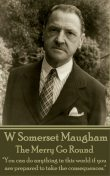 The Merry Go Round, William Somerset Maugham