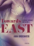 Towards East – A Woman's Intimate Confessions 6, Anna Bridgwater