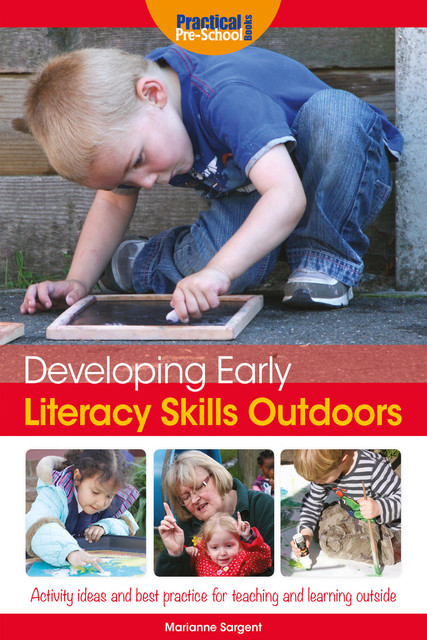 Developing Early Literacy Skills Outdoors, Marianne Sargent