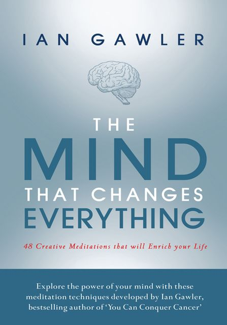 The Mind That Changes Everything, Ian Gawler
