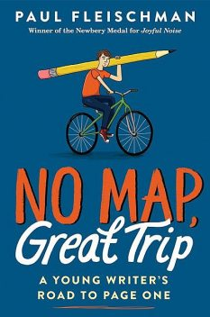 No Map, Great Trip, Paul Fleischman