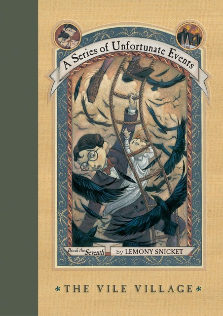 A Series of Unfortunate Events #7: The Vile Village, Lemony Snicket