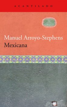 Mexicana, Manuel Arroyo-Stephens