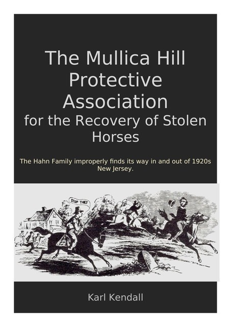The Mullica Hill Protective Association for the Recovery of Stolen Horses, Karl Kendall