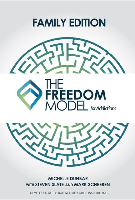 The Freedom Model for the Family, Mark W Scheeren, Michelle L Dunbar, Steven Slate