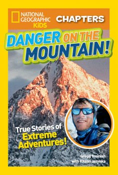 National Geographic Kids Chapters: Danger on the Mountain, Kitson Jazynka, National Geographic Kids, Gregg Treinish