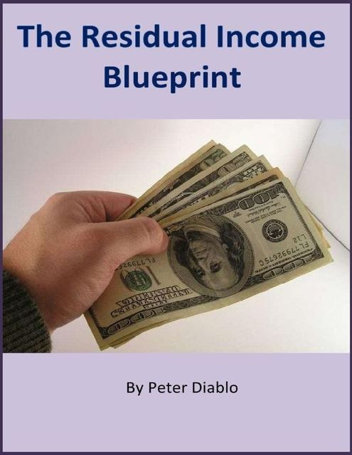 The Residual Income Blueprint, Peter Diablo
