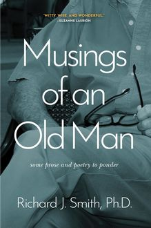 Musings of an Old Man, Richard J. Smith