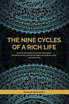 The Nine Cycles of a Rich Life, Anna M Becastro