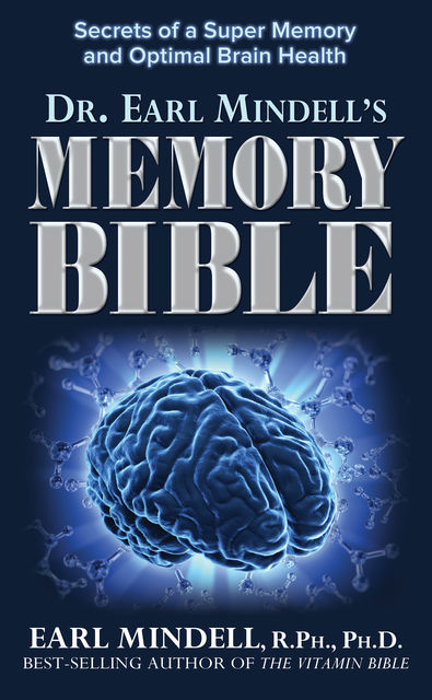 Dr. Earl Mindell's Memory Bible, Ph.D., AA. VV., Earl Mindell