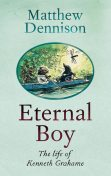 Eternal Boy, Matthew Dennison