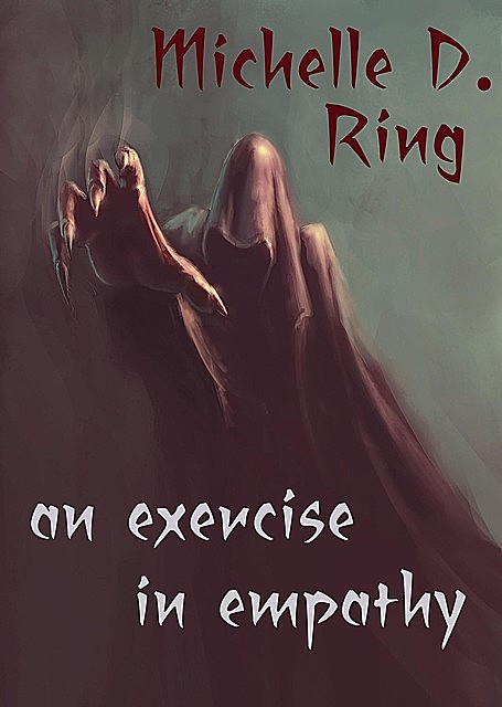 An Exercise in Empathy, Michelle D Ring