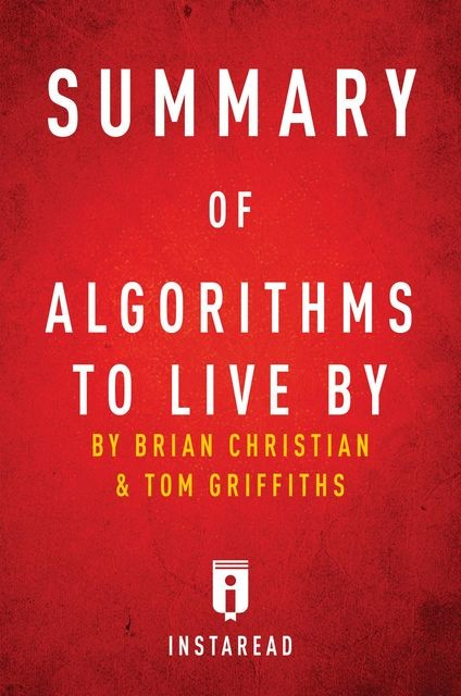 Summary of Algorithms to Live By, Instaread