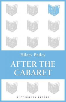 After the Cabaret, Hilary Bailey