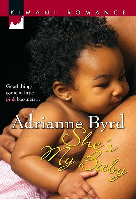 She's My Baby, Adrianne Byrd