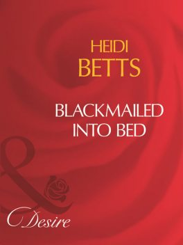 Blackmailed Into Bed, Heidi Betts