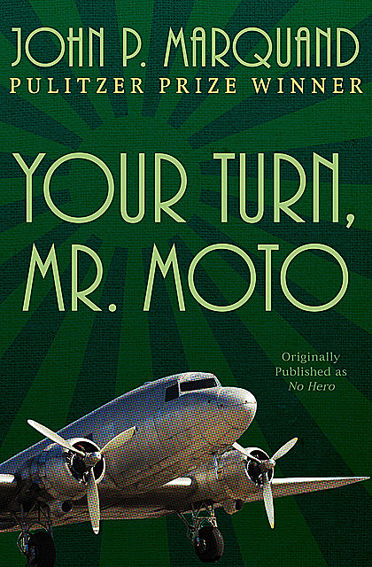 Your Turn, Mr. Moto, John P.Marquand