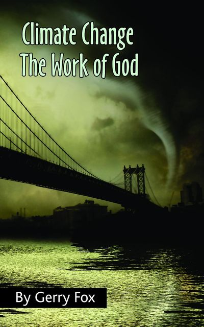 Climate Change the Work of God, Gerry Fox