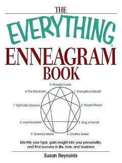 The Everything Enneagram Book: Identify Your Type, Gain Insight into Your Personality and Find Success in Life, Love, and Business (Everything®), John Waters, Ronna Phifer-ritchie