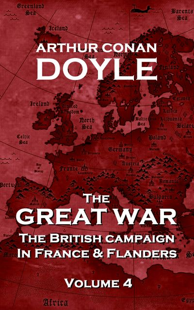 The Great War. The British Campaign in France and Flanders, Vol. VI, Arthur Conan Doyle