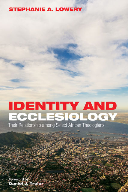 Identity and Ecclesiology, Stephanie A. Lowery