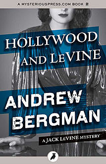 Hollywood and LeVine, Andrew Bergman
