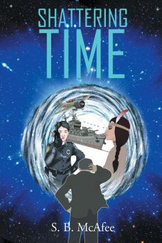 Shattered Time, Stephen B. McAfee
