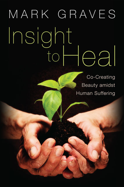 Insight to Heal, Mark Graves