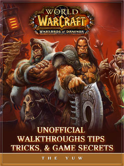 World of Warcraft Warlords of Draenor the Unofficial Strategies Tricks and Tips, Chaladar