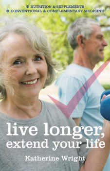 Live longer, extend your life, Katherine Wright