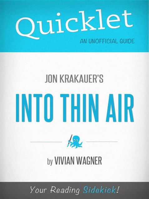 Quicklet on Jon Krakauer's Into Thin Air (CliffsNotes-like Book Summary), Vivian Wagner