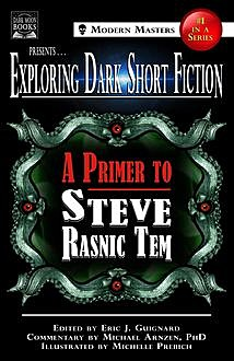 Exploring Dark Short Fiction #1, Steve Rasnic Tem, Michael Arnzen