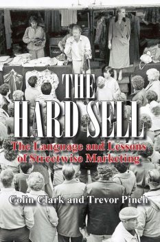 The Hard Sell, Colin Clark, Trevor Pinch