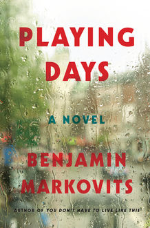 Playing Days, Benjamin Markovits