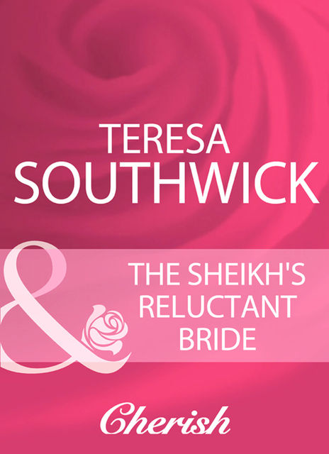 The Sheikh's Reluctant Bride, Teresa Southwick